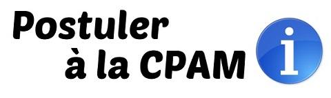 postuler CPAM